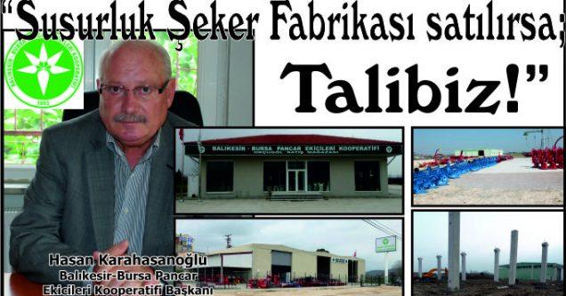 """""""Susurluk Şeker Fabrikası satılırsa; Talibiz!"""""""