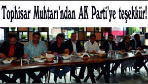 Tophisar Muhtarı'ndan AK Parti'ye teşekkür!