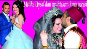 Melike Uysal'dan muhteşem kına gecesi