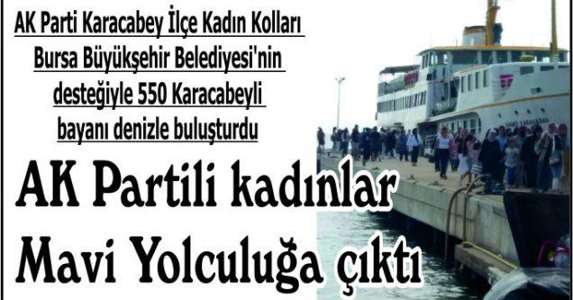 AK Partili kadınlar Mavi Yolculuğa çıktı