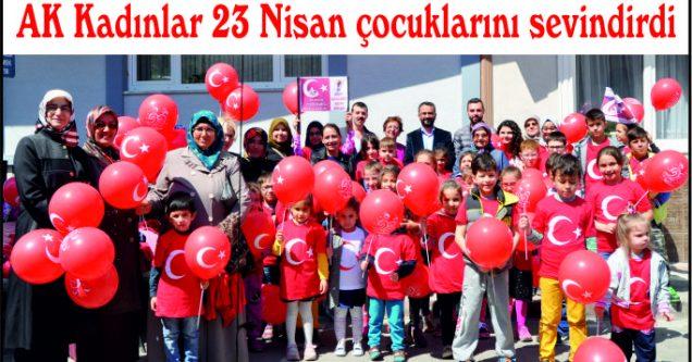 AK Kadınlar 23 Nisan çocuklarını sevindirdi