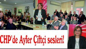 CHP'de Ayfer Çiftçi sesleri!