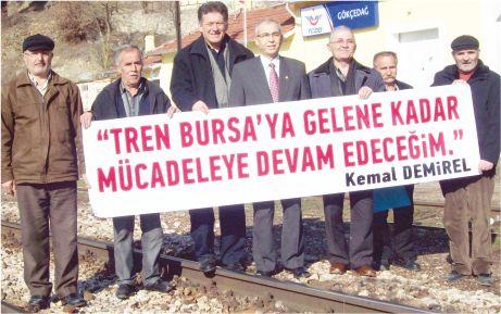 Bursa'ya tren gelene kadar mücadeleye devam edeceğim!