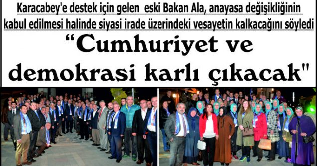 """""""Cumhuriyet ve demokrasi  karlı çıkacak"""""""