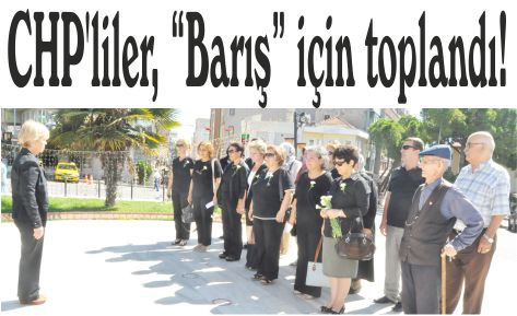 """CHP'liler, """"Barış"""" için toplandı!"""