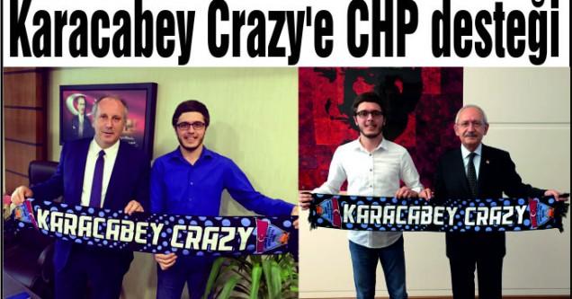 Karacabey Crazy'e CHP desteği