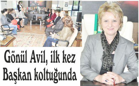 Gönül Avil, ilk kez Başkan koltuğunda