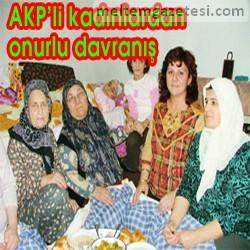 AK Partili kadınlardan onurlu davranış