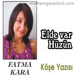 Elde var hüzün (Fatma Kara)