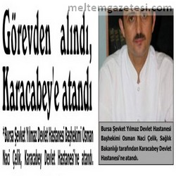 Görevden alındı, Karacabey'e atandı