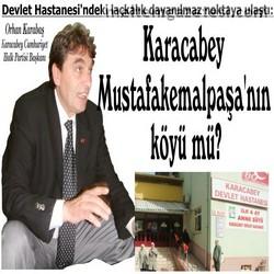 Karacabey Mustafakemalpaşa'nın köyü mü?