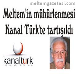 Meltem'in mühürlenmesi Kanal Türk'te tartışıldı