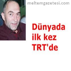 Dünya'da ilk kez TRT'de…