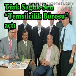 """Türk Sağlık-Sen """"Temsilcilik Bürosu"""""""