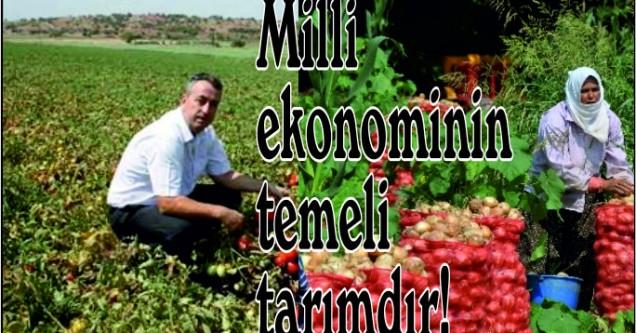 Milli ekonominin  temeli tarımdır!