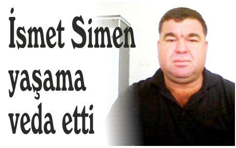 İsmet Simen yaşama veda etti