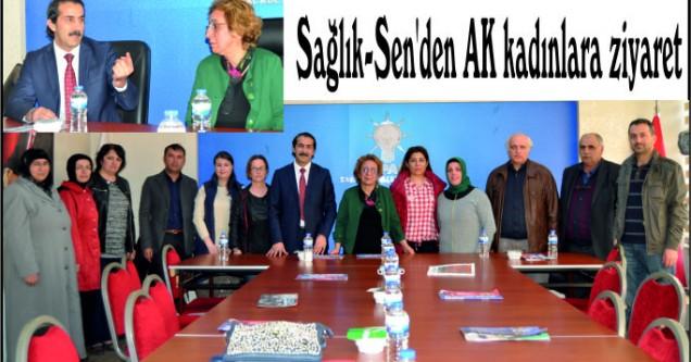 Sağlık-Sen'den AK kadınlara ziyaret
