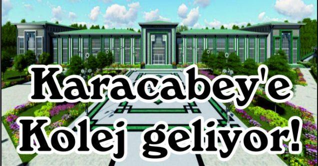 Karacabey'e Kolej geliyor!