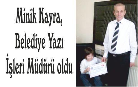 Minik Kayra, Belediye Yazı İşleri Müdürü oldu