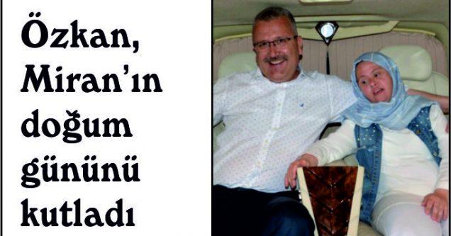 Özkan, Miran'ın doğum gününü kutladı