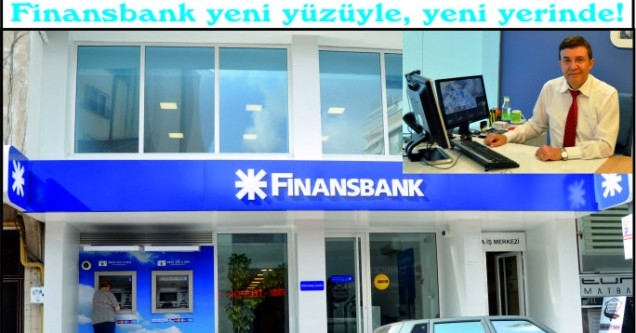 Finansbank yeni yüzüyle, yeni yerinde!
