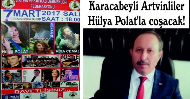Karacabeyli Artvinliler  Hülya Polat'la coşacak!
