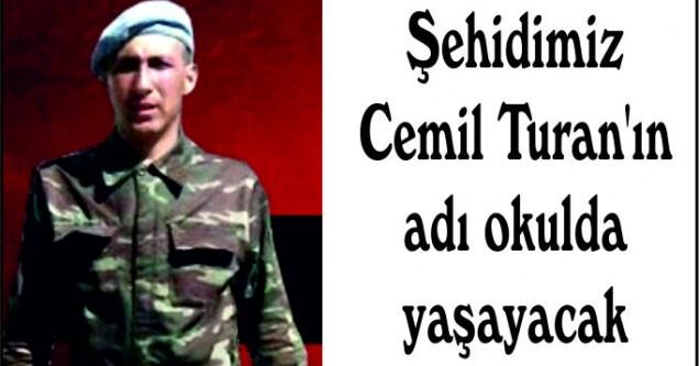 Şehidimiz Cemil Turan'ın adı okulda yaşayacak